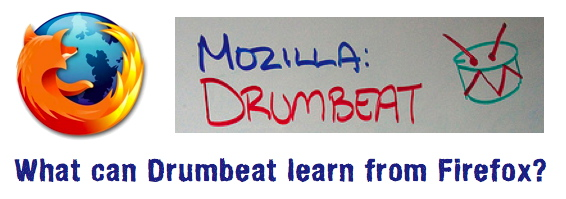 What can Drumbeat learn from Firefox